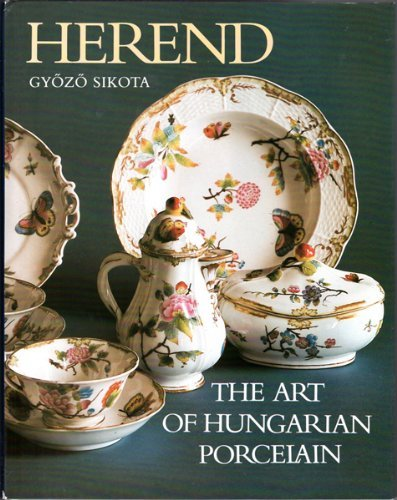 9780915951079: The Herend Art of Hungarian Porcelain