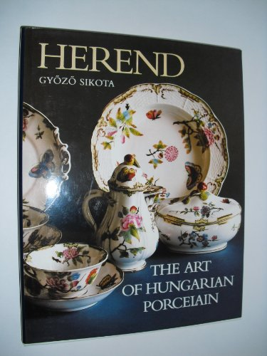 9780915951185: Herend, the art of Hungarian porcelain