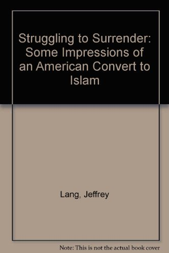 9780915957194: Struggling to Surrender: Some Impressions of an American Convert to Islam