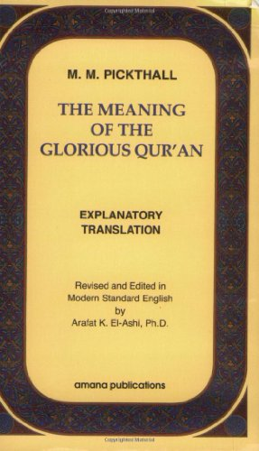 The Meaning of the Glorious Qur'an : Editor-Arafat El Ashi;
