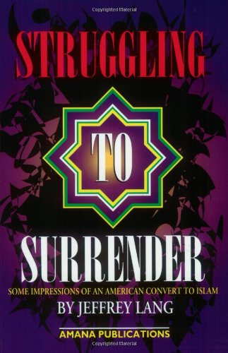 9780915957262: Struggling to Surrender: Some Impressions of an American Convert to Islam