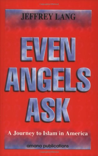 9780915957675: Even Angels Ask: A Journey to Islam in America