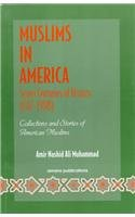 9780915957781: Muslims in America: Seven Centuries of History (1312-1998) : Collections and Stories of American Muslims