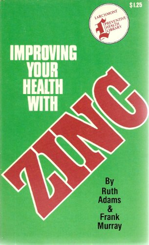 9780915962266: Improving Your Health with Zinc
