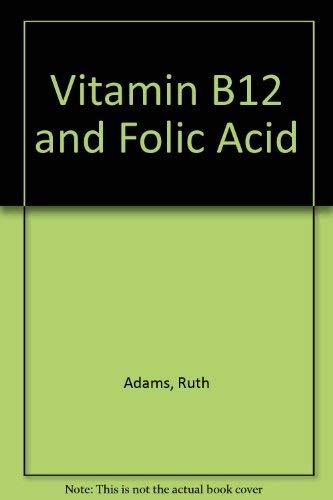 9780915962310: Vitamin B12 and Folic Acid
