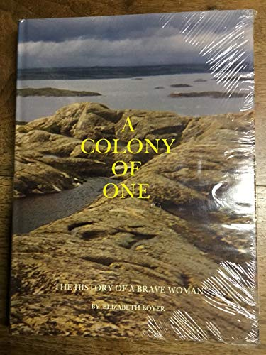 A Colony of One: The History of: Boyer, Elizabeth
