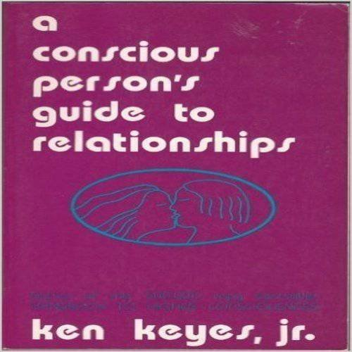 9780915972005: A Conscious Person's Guide to Relationships