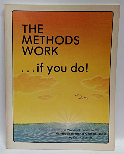 Methods Work....If You Do (9780915972067) by Ken Keyes, Jr.