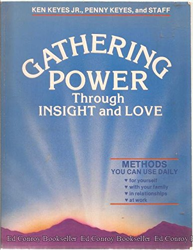 9780915972135: Gathering Power Through Insight and Love (Keyes, Jr, Ken)