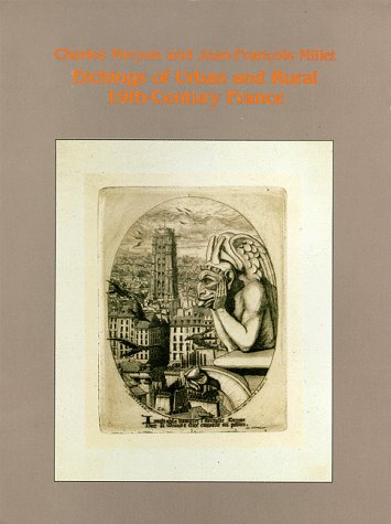 Charles Meryon and Jean-Francois Millet: Etchings of Urban and Rural 19Th-Century France: Eiland, ...