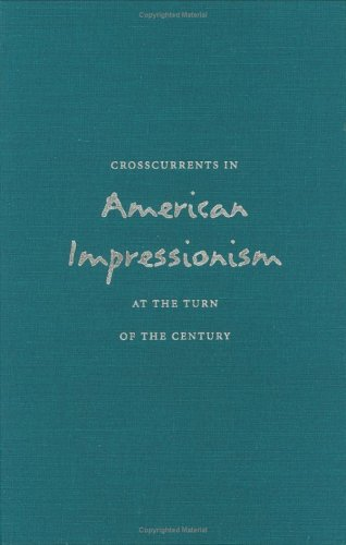 Crosscurrents in American Impressionism at the Turn: Janice Simon; Kathleen