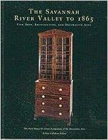 The Savannah River Valley to 1865: Fine Arts, Architecture, and Decorative Arts (0915977478) by Georgia Museum of Art