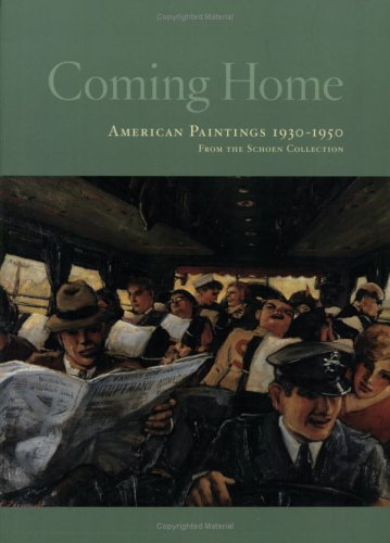 9780915977505: Coming Home: American Paintings, 1930/1950, from the Schoen Collection