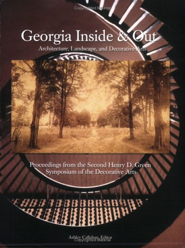 9780915977567: Proceedings from the Second Henry D. Green Symposium of the Decorative Arts: Georgia Inside and Out