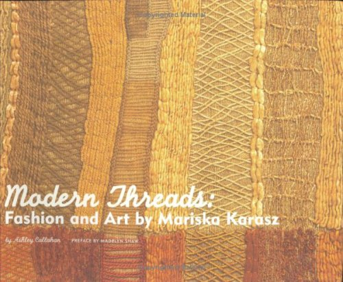 Modern Threads: Fashion and Art by Mariska Karasz (0915977613) by Ashley Callahan