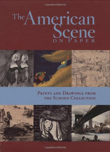 9780915977673: The American Scene on Paper: Prints and Drawings from the Schoen Collection