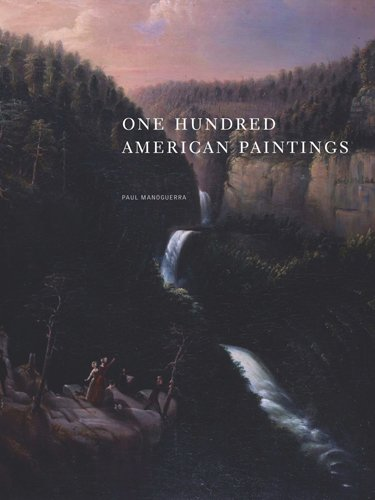 One Hundred American Paintings (0915977745) by Paul Manoguerra