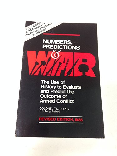 9780915979066: Numbers, Prediction, and War: Using History to Evaluate Combat Factors and Predict the Outcome of Battles, 1985