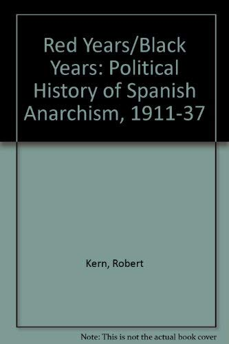 9780915980833: Red Years/Black Years: Political History of Spanish Anarchism, 1911-37