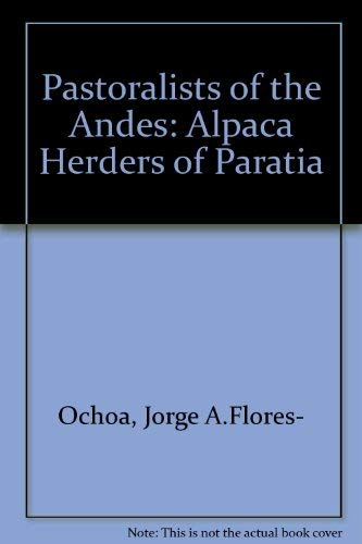 Pastoralists of the Andes: The alpaca herders: Flores Ochoa, Jorge