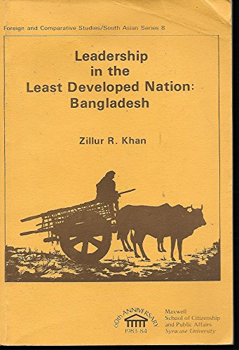 9780915984855: Leadership in the Least Developed Nation: Bangladesh (FOREIGN AND COMPARATIVE STUDIES SOUTH ASIAN SERIES)