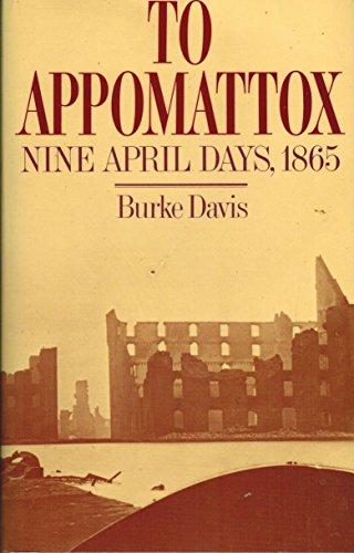 9780915992171: To Appomattox: Nine April Days, 1865