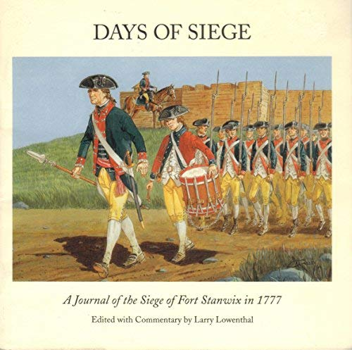 Days of Siege: A Journal of the Siege of Fort Stanwix in 1777