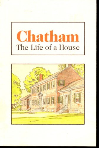 CHATHAM; the Life of a House (Virginia)