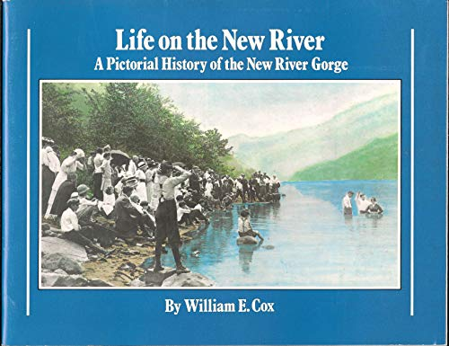 9780915992454: Life on the New River: A Pictorial History of the New River Gorge
