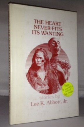 9780915996056: Heart Never Fits Its Wanting: Stories