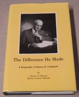 The Difference He Made: A Biography of: Eklund, Emmet E.