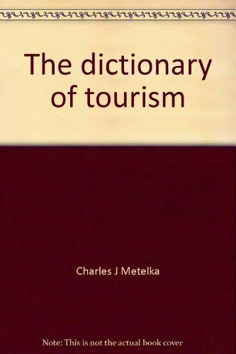 9780916032104: The dictionary of tourism