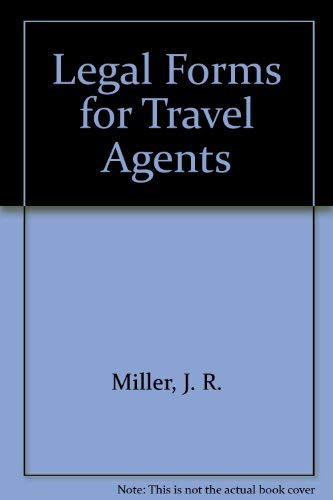 Legal Forms for Travel Agents: Miller, Jeffrey R.
