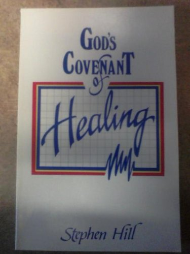 God's Covanent of Healing (9780916035433) by Stephen Hill