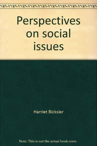 Perspectives on Social Issues: Bicksler, Harriet