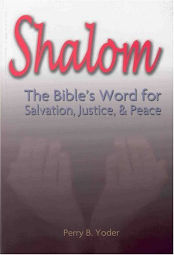 9780916035914: Shalom: The Bible's Word for Salvation, Justice, and Peace