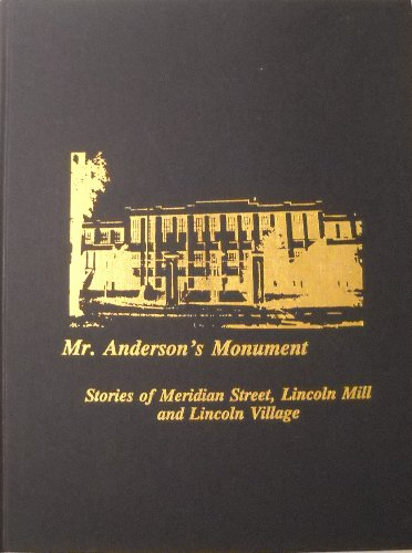 9780916039097: Mr. Anderson's monument: Stories of Meridian Street, Lincoln Mill and Lincoln Village
