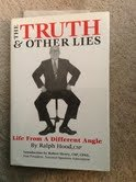 The Truth and Other Lies : Life: Ralph Hood