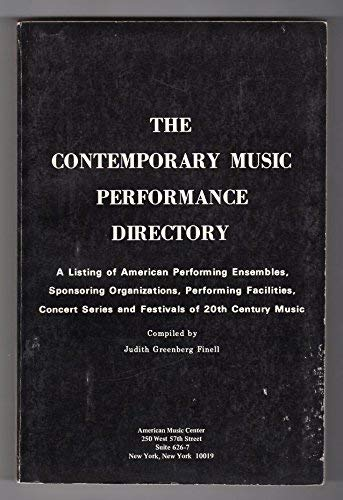 9780916052010: The contemporary music performance directory: A listing of American performing ensembles, sponsoring organizations, performing facilities, concert series, and festivals of 20th century music