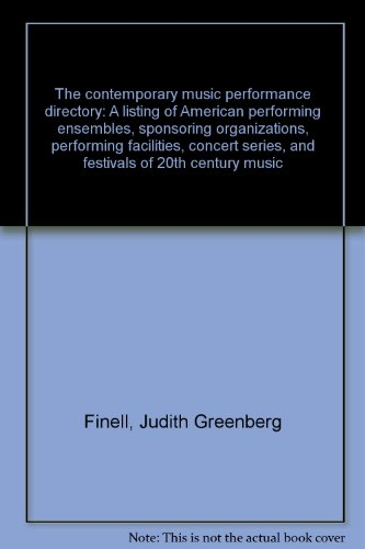 9780916052034: The contemporary music performance directory: A listing of American performing ensembles, sponsoring organizations, performing facilities, concert series, and festivals of 20th century music