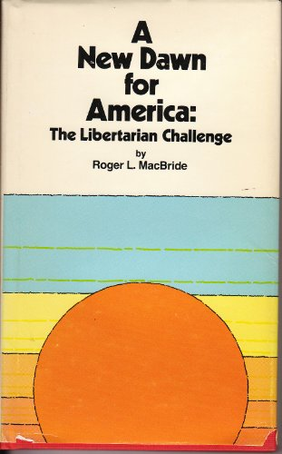 9780916054038: A New Dawn for America: The Libertarian Challenge