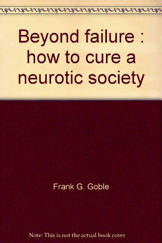 9780916054489: Beyond failure: How to cure a neurotic society