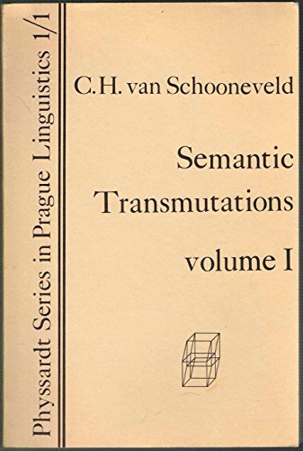 Semanitc Transmutations, Prolegomena to a Calculus of: van Schooneveld, C.