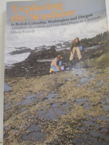 9780916076245: Exploring the Seashore in British Columbia, Washington, and Oregon: A Guide to Shorebirds and Intertidal Plants and Animals