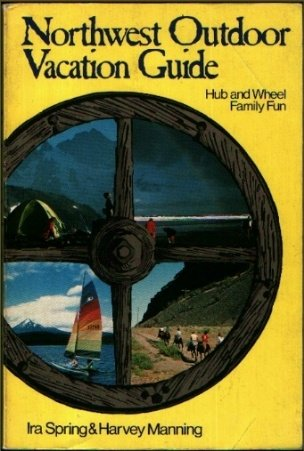 Northwest outdoor vacation guide (9780916076443) by Ira Spring