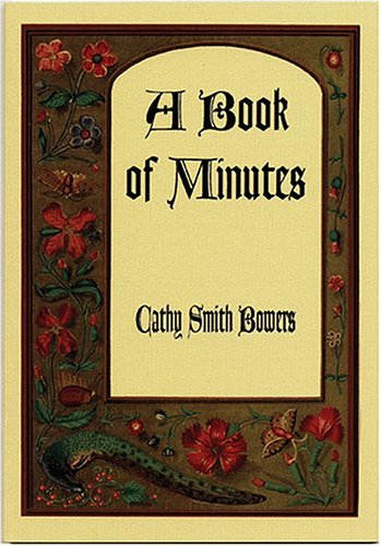 A Book Of Minutes: Poems: Bowers, Cathy Smith
