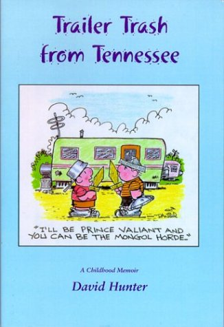Trailer Trash from Tennessee (0916078760) by David Hunter