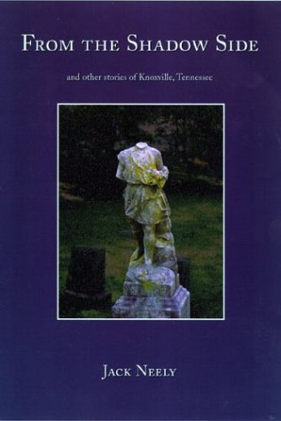 9780916078775: From The Shadow Side: And Other Stories Of Knoxville, Tennessee