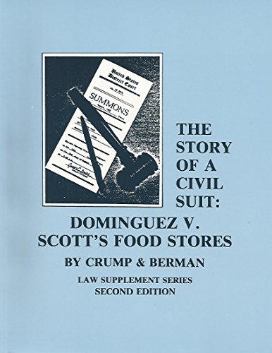 The Story of a Civil Suit: Dominguez v. Scott's Food Stores (Law Supplement Series) (9780916081034) by David Crump; Jeffrey B. Berman
