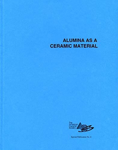 9780916094461: Alumina as a Ceramic Material